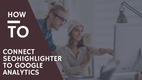 How to Connect SeoHighLighter to Google Analytics